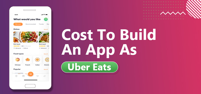 Cost To Build An App As Uber Eats